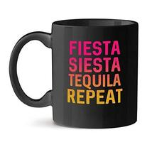 Fiesta Siesta Tequila Repeat Office Unique Gift Tea Coffee Black Mug 15OZ - $21.51