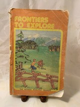 A Beka Book Frontiers To Explore Mixed Reader The Modern McGuffey Readers  - $4.92