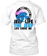 I Didn't Choose The Jeep Life T Shirt, I Love Racing T Shirt - $9.99+