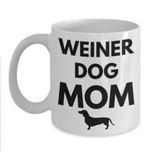 Weiner Dog Mom Coffee Mug Dachshund Doxie Dog Cup Cute Gift for Mother Ceramic - $14.57+