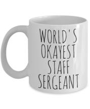 Worlds Okayest Staff Sergeant Mug Funny Birthday Sgt Army Marine Air For... - $14.65+