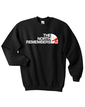 North Remembers Crew Neck Sweatshirt - GOT Sweatshirt Game of Thrones - $22.26+