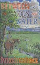 Between the Woods and the Water Fermor, Patrick Leigh image 1