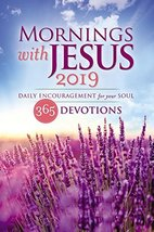 Mornings with Jesus 2019: Daily Encouragement for Your Soul [Paperback] ... - $5.51