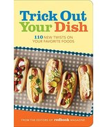 Trick Out Your Dish: 110 New Twists on Your Favorite Foods Ashley T. Str... - $5.15
