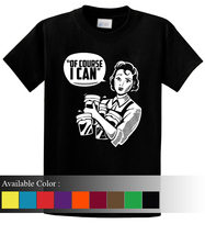 Of Course I Can Funny Men's T-Shirt Size S-3xl - $19.00