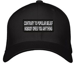 Contrary To Popular Belief Nobody Owes You Anything Hat - Adjustable Men... - $15.79
