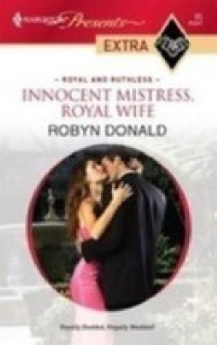 Innocent Mistress, Royal Wife By Robin Donald