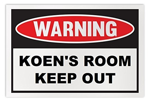 Personalized Novelty Warning Sign: Koen's Room Keep Out - Boys, Girls, Kids, Chi