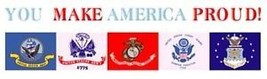 YOU MAKE AMERICA PROUD ALL BRANCHES MILITARY DECAL - $13.53