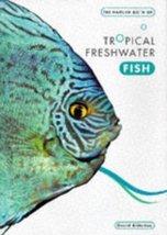 The Hamlyn Book of Tropical Fish [Jun 15, 1997] Alderton, David - $49.50
