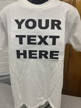 1 count personalized custom t-shirt any text any image S-XL White tee - $15.00