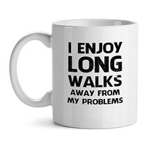 I Enjoy Long Walks Away From My Problems - Mad Over Mugs - Inspirational Unique  - $20.53