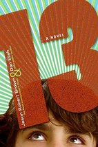 13: A Novel [Jul 01, 2008] Brown, Jason Robert and Elish, Dan - $45.95