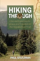 Hiking Through: One Man's Journey to Peace and Freedom on the Appalachian Trail  image 1
