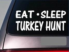 "Eat Sleep Turkey Hunt Sticker H29 8"" vinyl box call mouth call hen gobbler - $3.57"