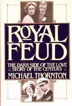 Royal Feud: The Dark Side of the Love Story of the Century Thornton, Michael image 3