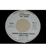 DR. JOHN DANCE THE NIGHT AWAY WITH YOU 45 RPM RECORD VINYL A&M LABEL PROMO - $14.99
