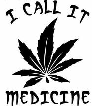 WEED I CALL IT MEDICINE Vinyl Decal Car-styling Car Sticker Car Sticker ... - $5.89