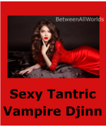 ent Sexy Female Tantric Vampire Djinn Pleasure Spirit + Prosperity & Lov... - $169.00