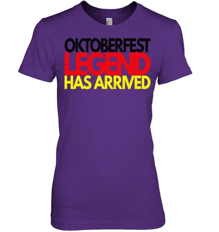 Funny Oktoberfest Tshirt   Legend Has Arrived