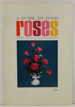 A Guide to Good Roses by Harold Allen - $3.99