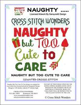 Naughty But Too Cute To Care christmas cross stitch chart Cross Stitch Wonders - $5.00