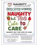 Naughty But Too Cute To Care christmas cross stitch chart Cross Stitch W... - $5.00