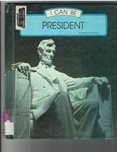 I Can Be President (I Can Be Books) Beckman, Beatrice - $8.41