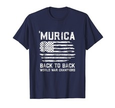 Dad Shirts - Murica Back To Back World War Champions Champs Shirt 4 July... - $19.95+