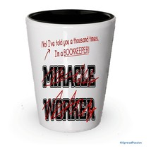 I'm Bookkeeper shot glass- Not a Miracle Worker -Bookkeeper Gifts (1) - $9.75