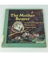 The Mother Beaver 1971 Vintage Book First Edition Edith Hurd Childrens H... - $39.99