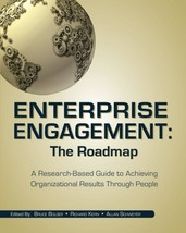 Enterprise Engagement: The Roadmap: A Research-Based Guide to Achieving Organiza