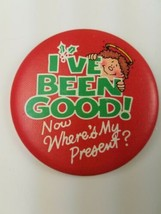 Round 1983 Hallmark Holiday Christmas Pin I've Been Good Now Where's My Present - $9.65