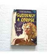 SUDDENLY A CORPSE by Hal Masur A Scott Jordan Mystery Dell Book Printed ... - $9.89