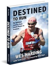 Destined to Run: My Spiritual Journey from Couch Potato to Ironman [Apr ... - $15.19