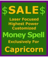 Billionaire Customized  Money Wealth Prosperity Spell High Magick 4 Capricorn  - $129.50