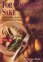 For Goodness' Sake: An Eating Well Guide to Creative Low-Fat Cooking Gol... - $7.16