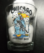 Chicago Everybody Duck Shot Glass Clear Glass with Colorful Gangster Duck - $6.99