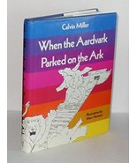 When the Aardvark Parked on the Ark and Other Poems Miller, Calvin and H... - $24.99