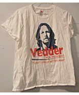 """Pearl Jam Vedder for President """"Can't Find A Better Man T Shirt XL Ladie... - $98.99"""