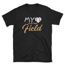 My Heart Is On That Field new tshirt 2018-2019 - $16.75