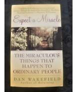 Expect A Miracle, Dan Wakefield  1998 PB #miracles #life #selfhelp - $5.79