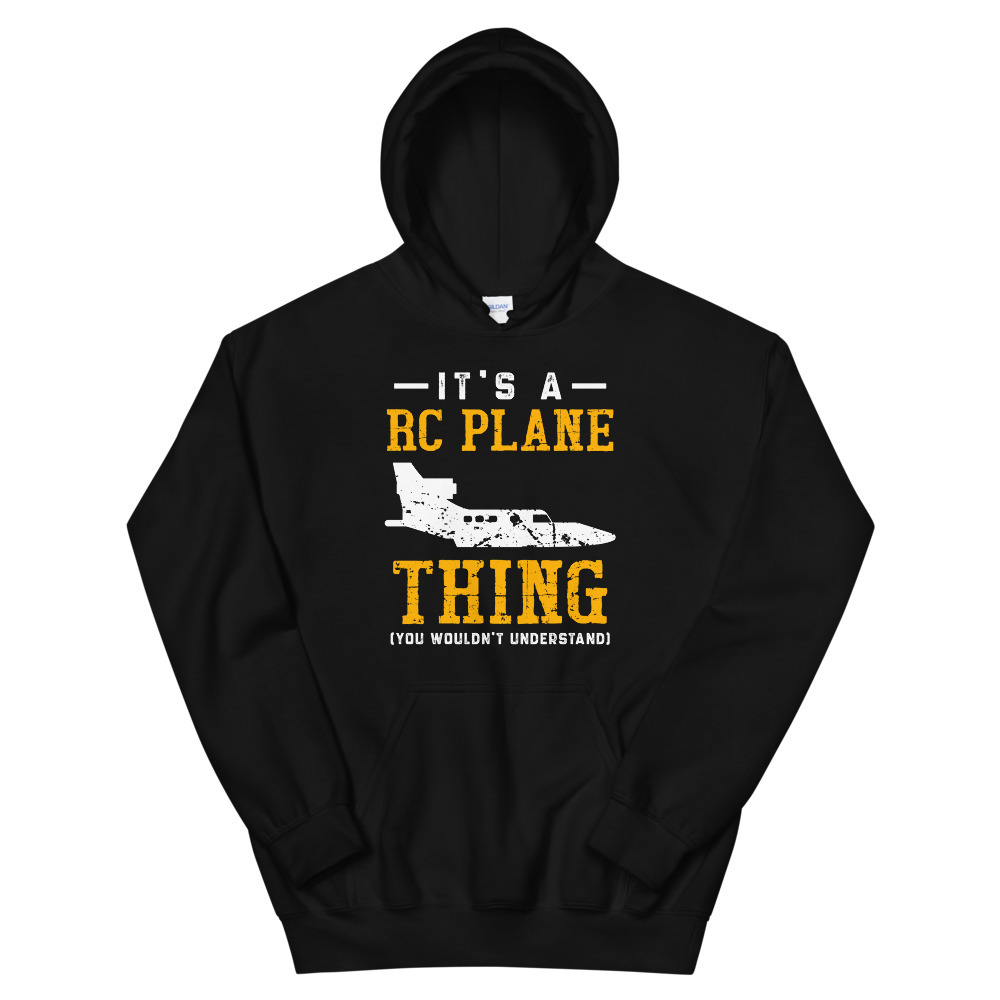 Primary image for It's A RC Plane Thing Shirt You Wouldn't Understand Unisex Hoodie