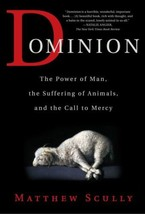 Dominion: The Power of Man, Suffering of Animals, the Call to Mercy : Ne... - $13.95