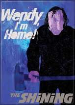 The Shining Movie Wendy, I'm Home! Refrigerator Magnet NEW UNUSED - $3.99
