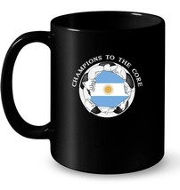 Argentina Soccer Champions To The Core Football Gift Coffee Mug - $13.99+
