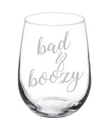 Bad & Boozy Funny Stemmed / Stemless Wine Glass - $14.84+