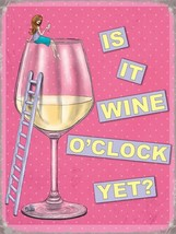 Is It Wine O'Clock Yet? Retro Funny Women Gift. Large Metal/Steel Wall Sign - $13.89