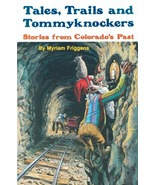 Tales, Trails and Tommyknockers - $8.95